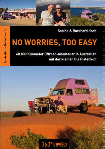 No worries, too easy.  40.000 Kilometer Offroad-Abenteuer in Australien