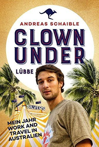 Clown Under – Mein Jahr Work and Travel in Australien